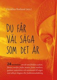 """Bild på boken """"Du får väl säga som det är"""" som fick Selma-priset 27 april 2018"""